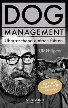 ebook: DOG Management. Überraschend einfach führen