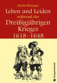 eBook: Leben und Leiden während des Dreissigjährigen Krieges (1618-1648)