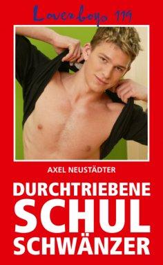 eBook: Loverboys 119: Durchtriebene Schulschwänzer