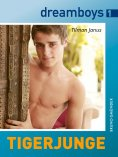 eBook: dreamboys 1: Tigerjunge