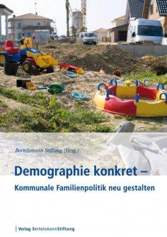 ebook: Demographie konkret - Kommunale Familienpolitik neu gestalten