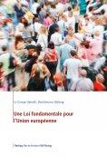 eBook: Une Loi fondamentale pour l'Union européenne