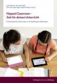 ebook: Flipped Classroom – Zeit für deinen Unterricht