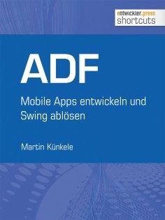 eBook: ADF - Mobile Apps entwickeln und Swing ablösen