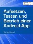 eBook: Aufsetzen, Testen und Betrieb einer Android-App