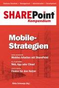 ebook: SharePoint Kompendium - Bd. 8: Mobile-Strategien