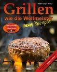 eBook: Grillen wie die Weltmeister: Neue Rezepte