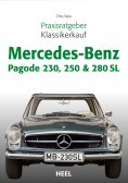 eBook: Praxisratgeber Klassikerkauf Mercedes-Benz Pagode 230, 250 & 280 SL