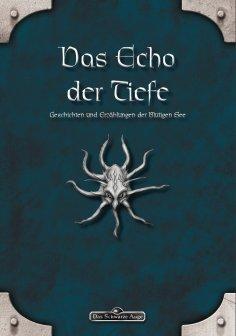 eBook: DSA: Das Echo der Tiefe - Geschichten und Erzählungen der Blutigen See