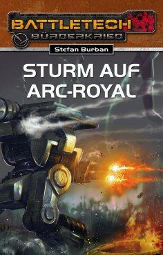 eBook: BattleTech 23: Sturm auf Arc-Royal