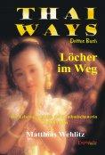 eBook: Thai Ways Band 3. Löcher im Weg – die Lebensgeschichte der Kambodschanerin Lind Deecha