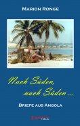 eBook: Nach Süden, nach Süden... Briefe aus Angola