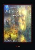eBook: Die Prinzessin von Amegien. Fantasie-Roman