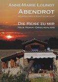 eBook: Abendrot (2) Die Reise zu mir: Neue Heimat Griechenland