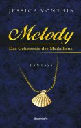 eBook: Melody und das Geheimnis des Medaillons