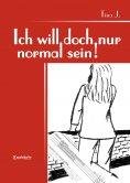 eBook: Ich will doch nur normal sein!
