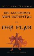 eBook: Die Legenden von Espental – Der Plan