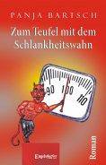 eBook: Zum Teufel mit dem Schlankheitswahn. Roman