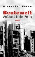 eBook: Beutewelt II. Aufstand in der Ferne