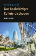 eBook: Der beabsichtigte Kollateralschaden