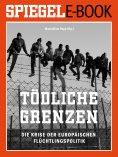 eBook: Tödliche Grenzen - Die Krise der europäischen Flüchtlingspolitik