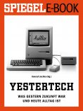 eBook: Yestertech - Was gestern Zukunft war und heute Alltag ist