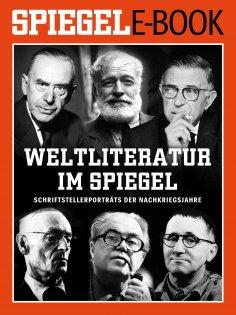 eBook: Weltliteratur im SPIEGEL - Band 1: Schriftstellerporträts der Nachkriegsjahre