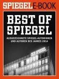 eBook: Best of SPIEGEL - Ausgezeichnete SPIEGEL-Autorinnen und -Autoren des Jahres 2014