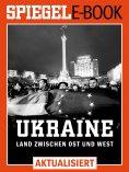 eBook: Ukraine - Land zwischen Ost und West