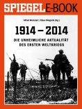 eBook: 1914 - 2014 - Die unheimliche Aktualität des Ersten Weltkriegs