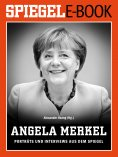 ebook: Angela Merkel - Porträts und Interviews aus dem SPIEGEL