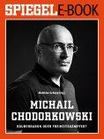 eBook: Michail Chodorkowski - Räuberbaron oder Freiheitskämpfer?