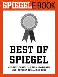 eBook: Best of SPIEGEL - Ausgezeichnete SPIEGEL-Autorinnen und -Autoren des Jahres 2013