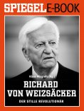eBook: Richard von Weizsäcker - Der stille Revolutionär