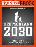 eBook: Deutschland 2030 - Gesellschaft im demografischen Umbruch