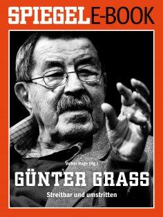 eBook: Günter Grass - Streitbar und umstritten