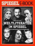 eBook: Weltliteratur im SPIEGEL - Band 2: Schriftstellerporträts der Sechzigerjahre