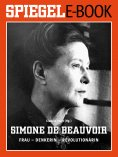 ebook: Simone de Beauvoir. Frau - Denkerin - Revolutionärin