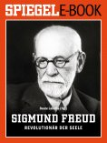ebook: Sigmund Freud - Revolutionär der Seele