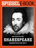 ebook: William Shakespeare - Dramatiker der Welt