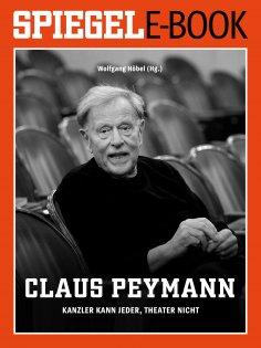 eBook: Claus Peymann - Kanzler kann jeder, Theater nicht