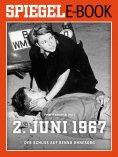 eBook: 2. Juni 1967 - Der Schuss auf Benno Ohnesorg