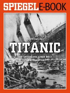 eBook: Titanic - Der Untergang einer Welt