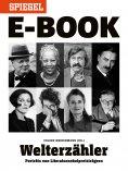 ebook: Welterzähler - Literaturnobelpreisträger im Porträt