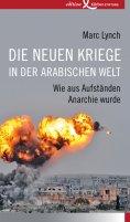 ebook: Die neuen Kriege in der arabischen Welt