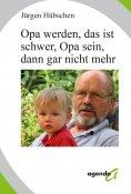 eBook: Opa werden, das ist schwer, Opa sein, dann gar nicht mehr