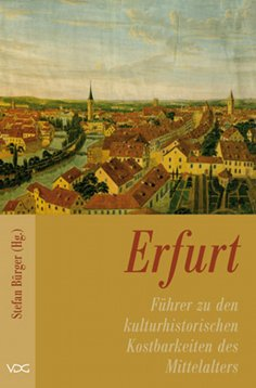 ebook: Erfurt - Führer zu den kulturhistorischen Kostbarkeiten des Mittelalters