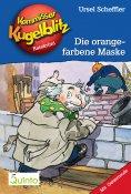 eBook: Kommissar Kugelblitz 02. Die orangefarbene Maske