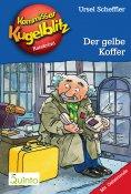 eBook: Kommissar Kugelblitz 03. Der gelbe Koffer