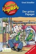 eBook: Kommissar Kugelblitz 04. Der grüne Papagei
